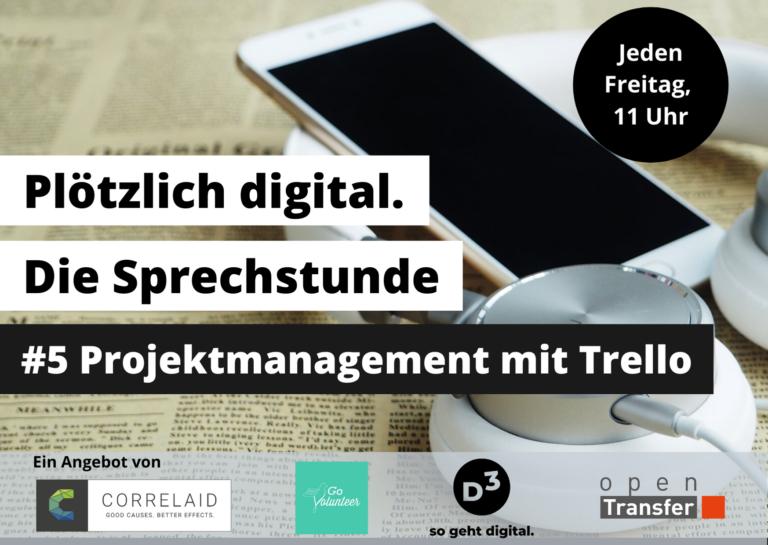 Smartphone und weisse Kopfhörer liegen auf einer Zeitung. Als Textgrafik steht darüber: Plötzlich digital: Die Sprechstunde: #5 Projektmanagement mit Trello