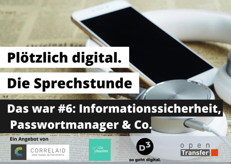 Beitragsbild zeigt Smartphone und Kopfhörer auf einer Zeitung liegen. Darüber steht: Das war #6: Informationssicherheit, Passwortmanager und Co.