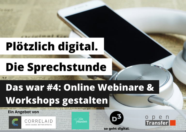 """Kopfhörer + Smartphone liegen auf einer Zeitung. Darüber der Text: """"Plötzlich digital: Die Sprechstunde. Das war #4: Online Webinare & Workshops gestalten"""