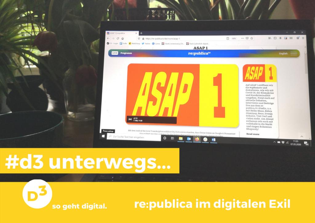 Foto von einem Laptop, auf dem der Stream der re:publica 2020 im Raum ASAP 1 zu sehen ist. Eingeblendet wird der Text #d3unterwegs