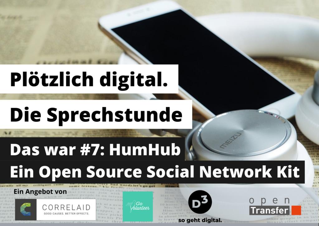 Handy und Kopfhörer liegen auf einer Zeitung. Als Text ist eingeblendet: Plötzlich Digital. Die Sprechstunde. Das war #7: HumHub. Ein Open Source Social Network Kit