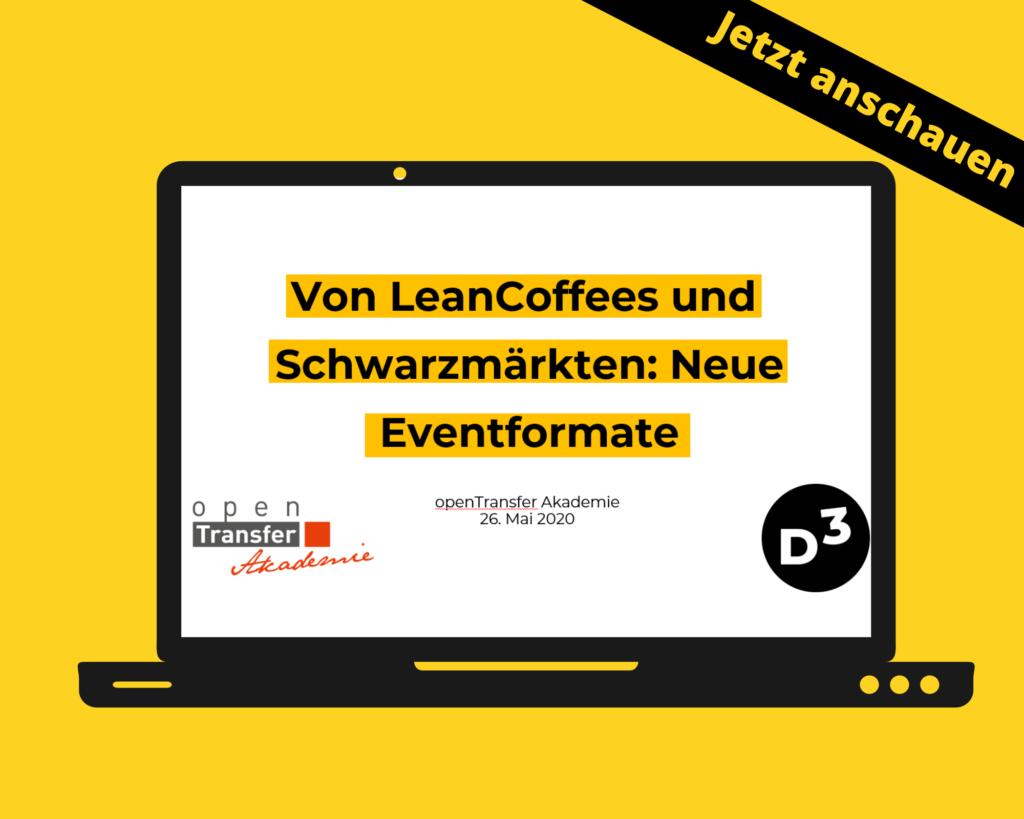 Gelber Hintergrund und ein Icon eines Laptops, in dem man die Startgrafik einer Präsentation sieht: Von LeanCoffees und Schwarmärkten: Neue Eventformate. openTransfer Akademie, 26. Mai 2020.