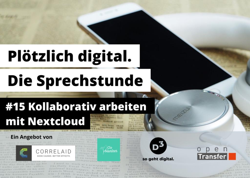 """Hintergrund: Foto von einem Smartphoen, einer Zeitung und Kopfhörern. Davor Text: """"Plötzlich digital. Die Sprechstunde. Kollaborativ arbeiten mit Nextcloud."""""""