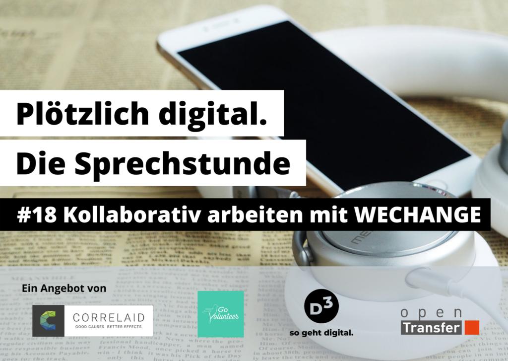 Weisses Smartphone und Kopfhörer liegen auf einer Zeitung. Eingeblendeter Text: Plötzlich Digital: Die Sprechstunde. #18 Kollaborativ Arbeiten mit WECHANGE