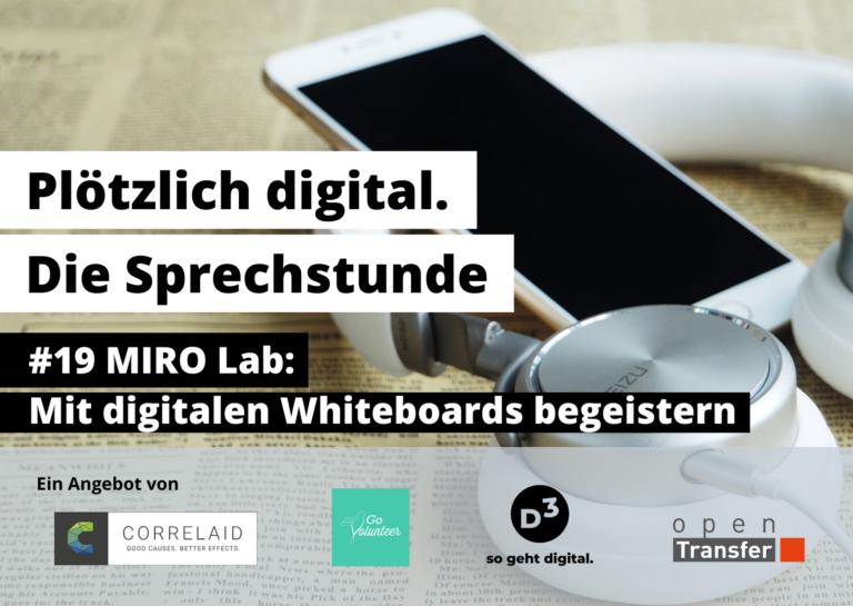 Weisses Smartphone und Kopfhörer liegen auf einer Zeitung. Eingeblendeter Text: Plötzlich digital. Die Sprechstunde. #19 Miro Lab. Mit digitalen Whiteboards begeistern.