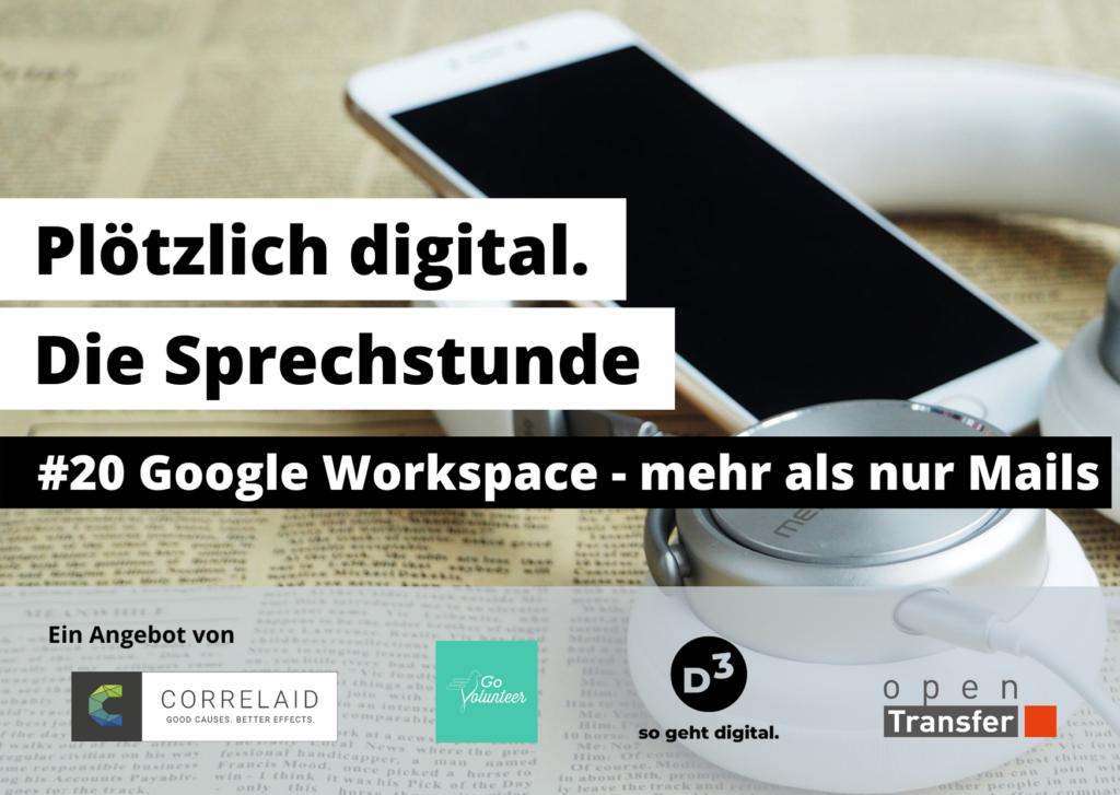 Weisses Smartphone und Kopfhörer liegen auf einer Zeitung, eingeblendeter Text: Plötzlich digital. Die Sprechstunde. #20 Google Workspace - mehr als nur Mails