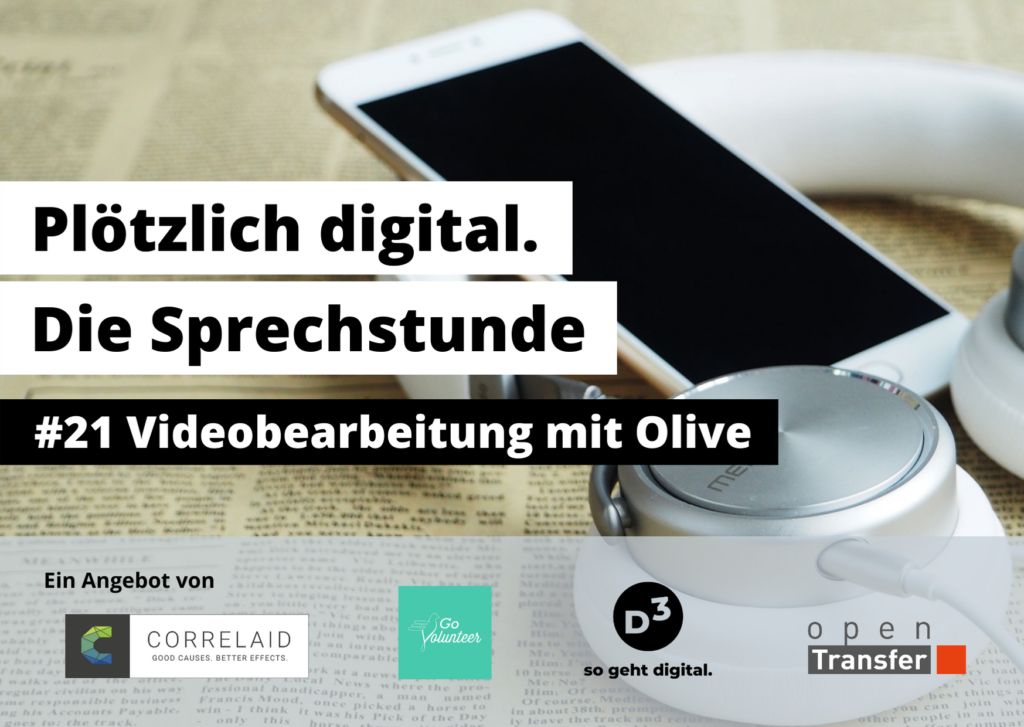 """Foto eines Smartphones. Davor Text: Plötzlich digital. Die Sprechstunde. #21 Videobearbeitung mit Olive."""""""