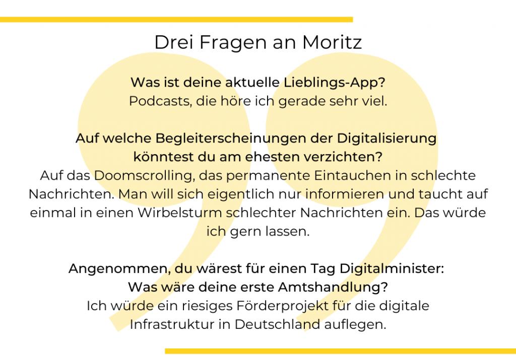 Textgrafik. Drei Fragen an Moritz Ritter zu seiner Lieblings-App, der Digitalisierung und seinen potentiellen Plänen als Digitalminister.