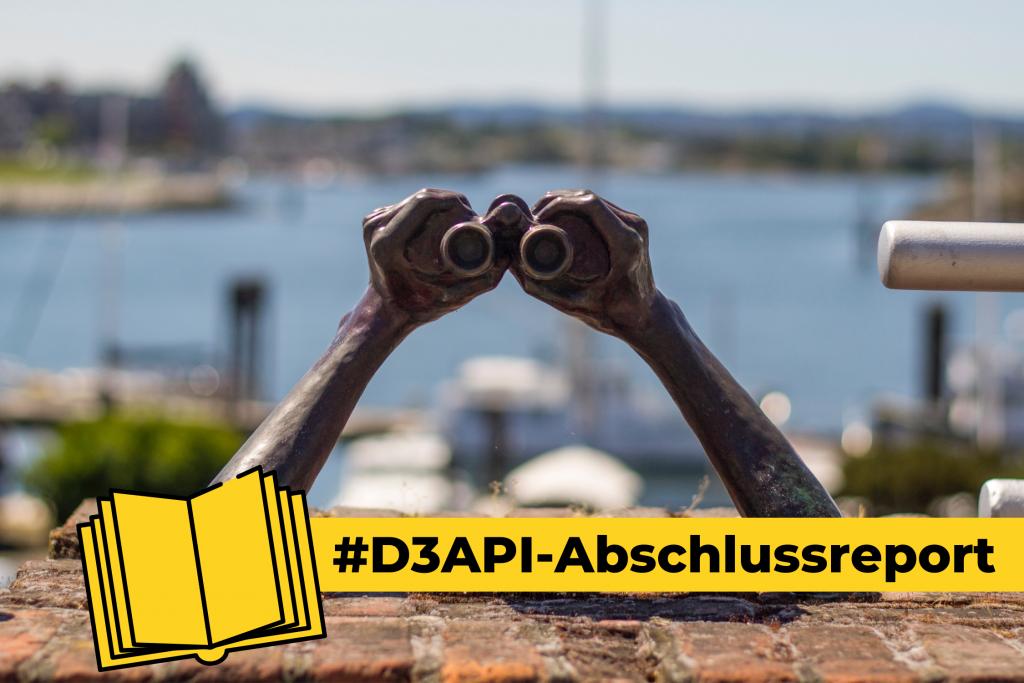 Foto einer Fernglas-Skulptur. Davor Text: #D3API-Abschlussreport